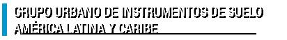 Grupo Urbano de Instrumentos de Suelo América Latina y Caribe