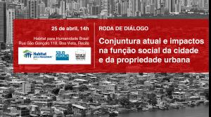 Convite - Roda de Diálogo - Conjuntura e impactos na função social da cidade e propriedade